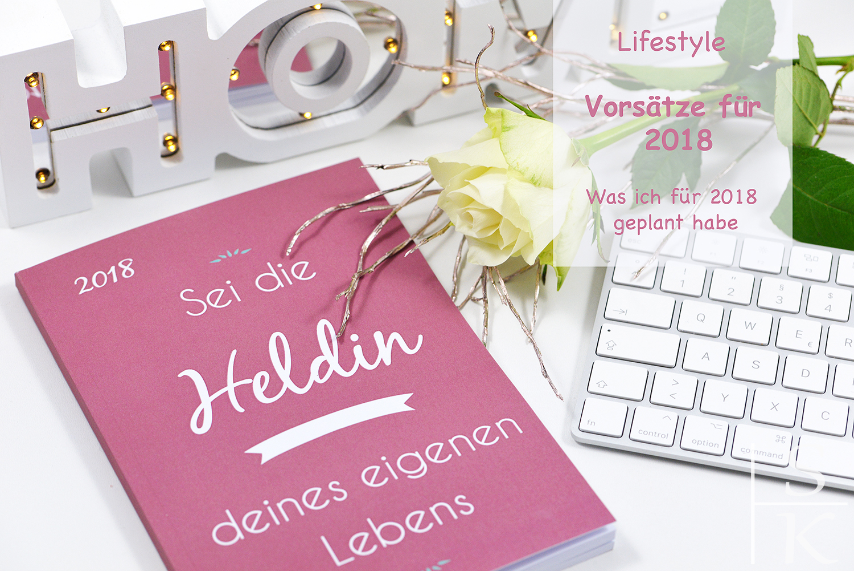 Meine Vorsätze für 2018 @Saskia-Katharina Most, Horizont-Blog